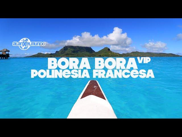 Bora Bora Vip Polinesia Francesa 3 Alan X El Mundo